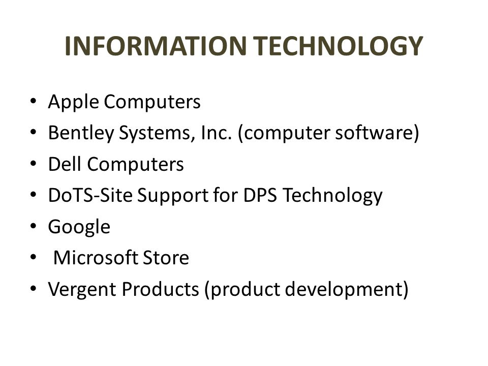 INFORMATION TECHNOLOGY Apple Computers Bentley Systems, Inc.
