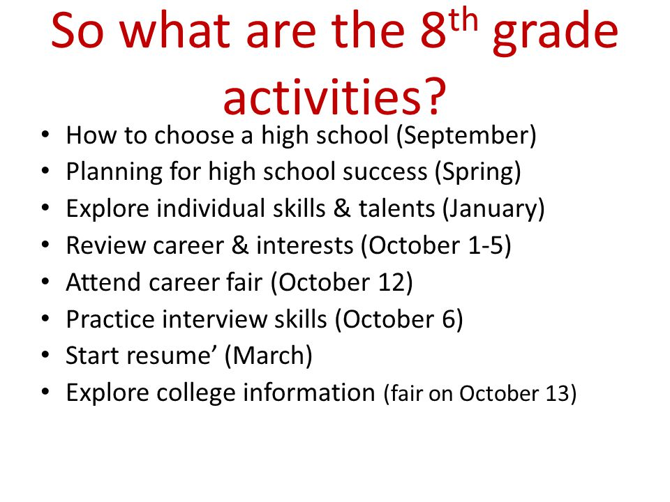 So what are the 8 th grade activities.
