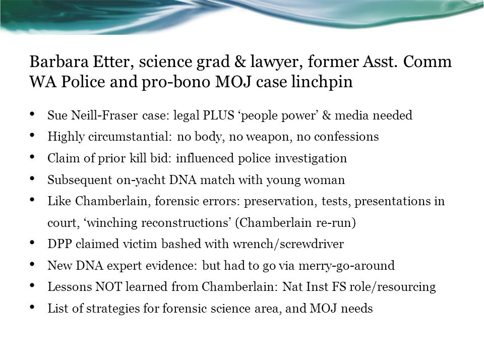 Barbara Etter, science grad & lawyer, former Asst. Comm WA Police and pro-bono MOJ case linchpin Sue Neill-Fraser case: legal PLUS 'people power' & me