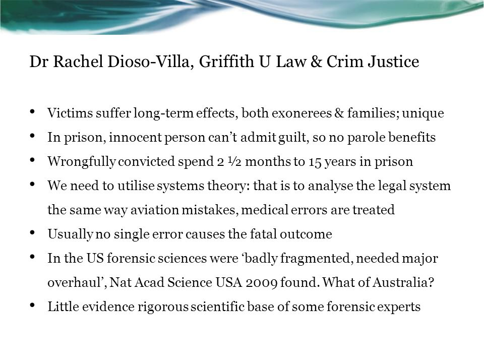 Dr Rachel Dioso-Villa, Griffith U Law & Crim Justice Victims suffer long-term effects, both exonerees & families; unique In prison, innocent person ca