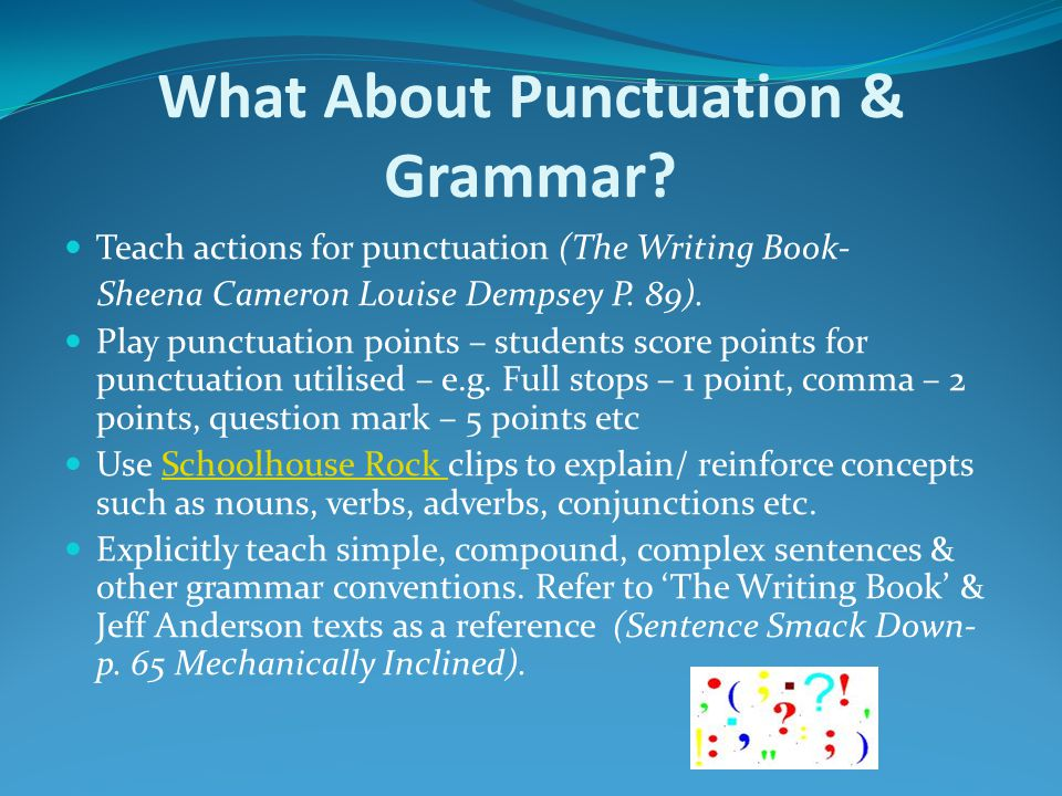 What About Punctuation & Grammar.
