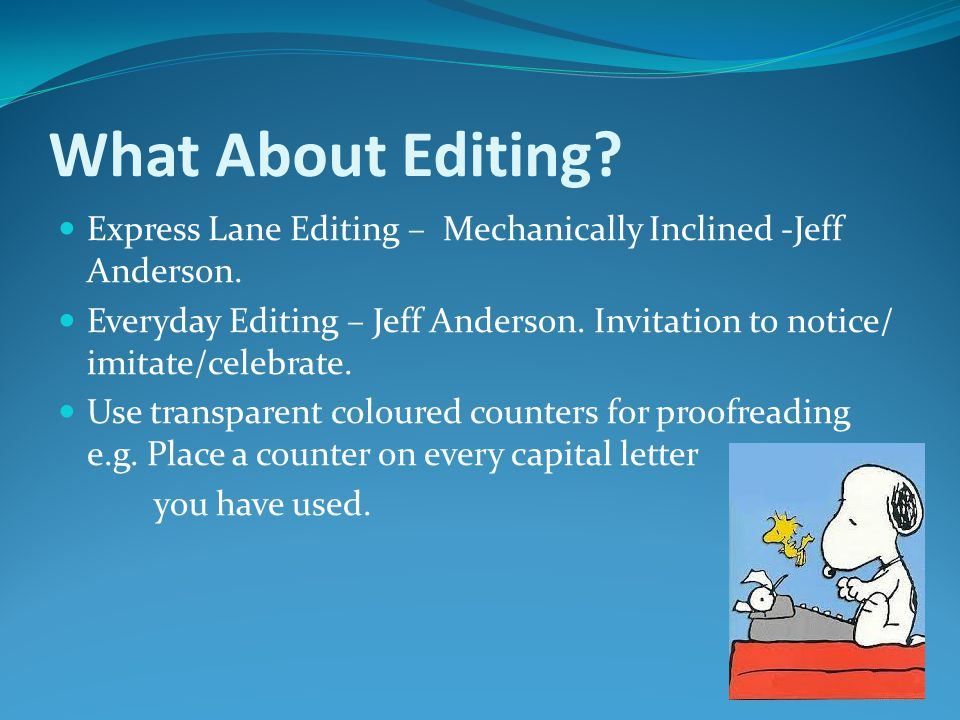 What About Editing. Express Lane Editing – Mechanically Inclined -Jeff Anderson.