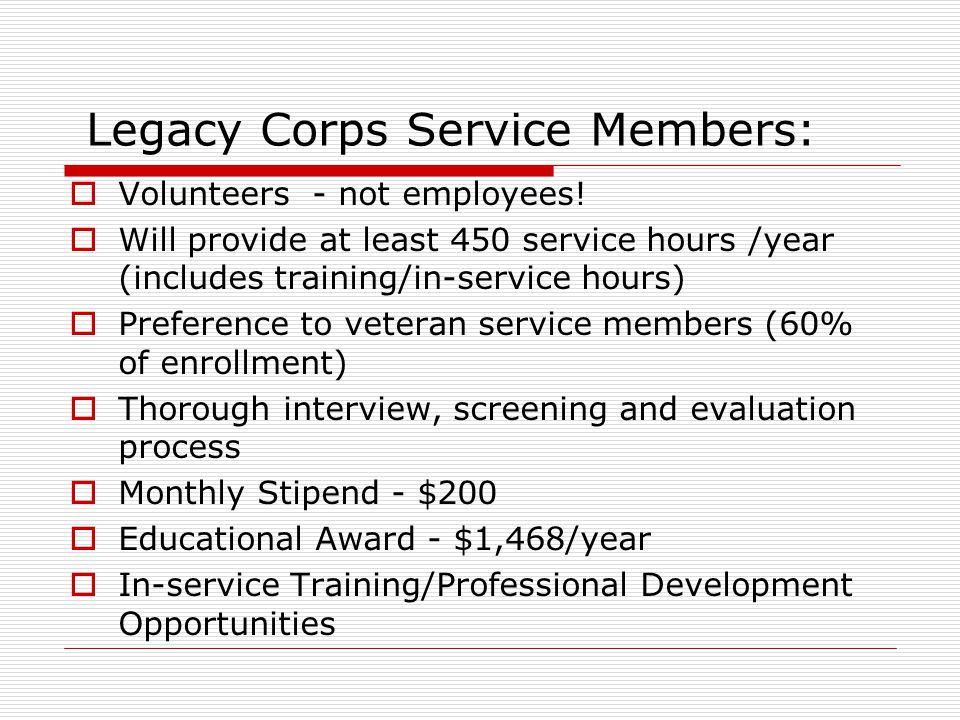 Legacy Corps Service Members:  Volunteers - not employees.
