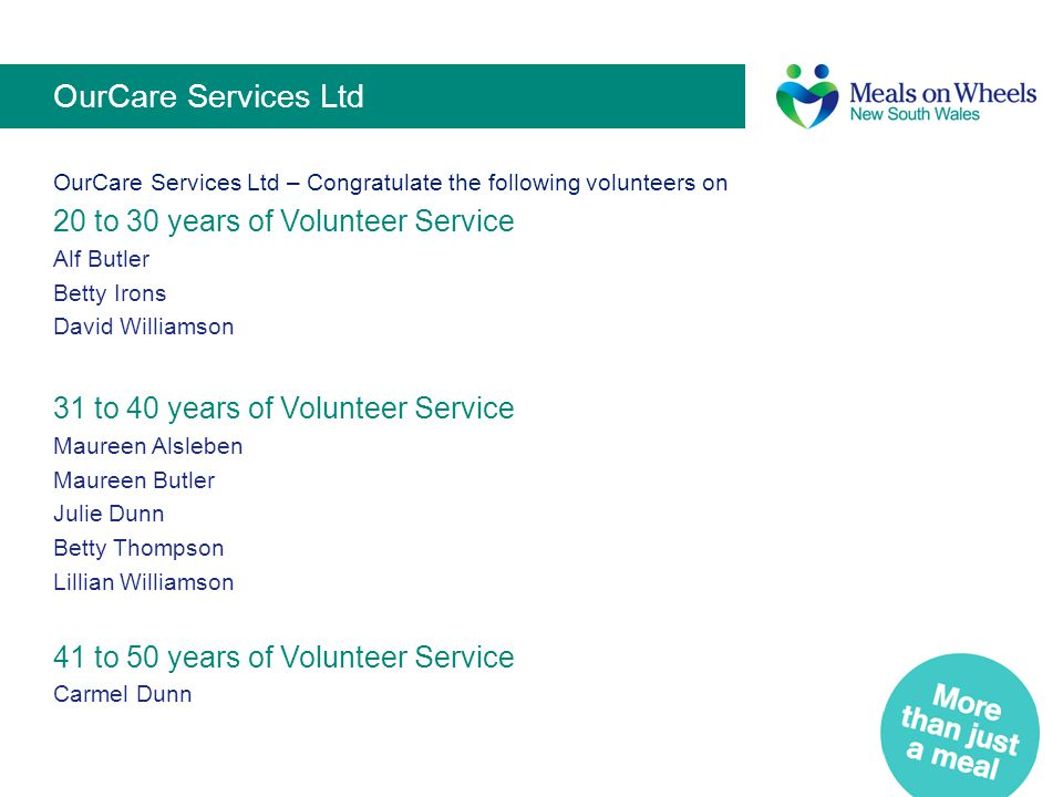 OurCare Services Ltd OurCare Services Ltd – Congratulate the following volunteers on 20 to 30 years of Volunteer Service Alf Butler Betty Irons David