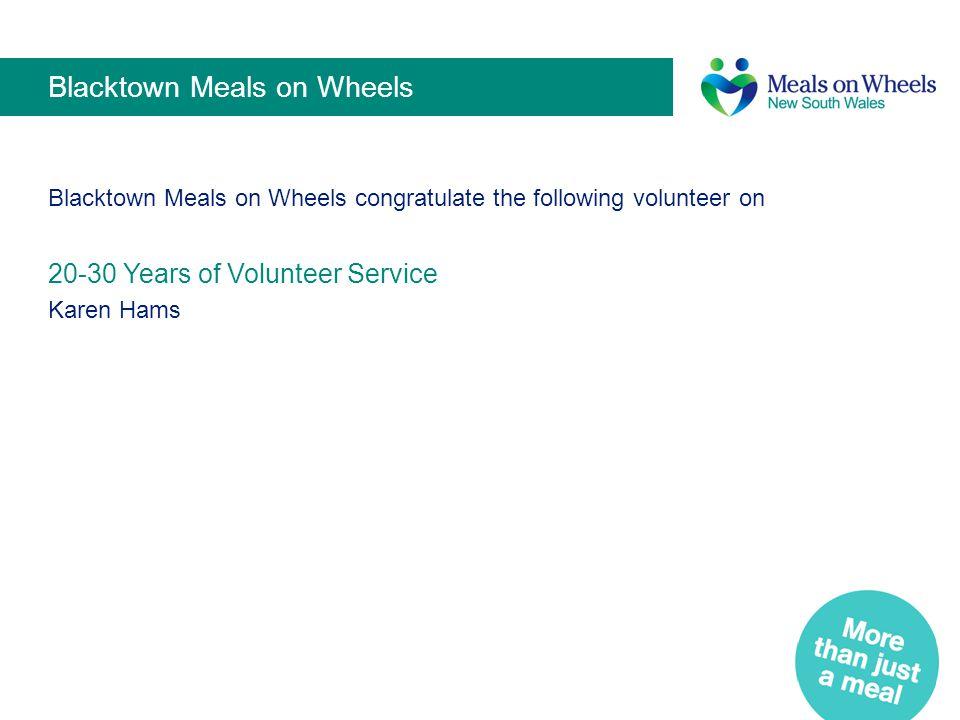 Kootingal-Moonbi Meals on Wheels Kootingal-Moonbi Meals on Wheels congratulate the following Volunteers on 20-30 Years of Volunteer Service M.