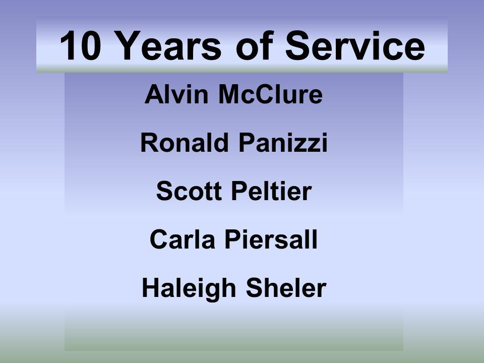 Alvin McClure Ronald Panizzi Scott Peltier Carla Piersall Haleigh Sheler 10 Years of Service