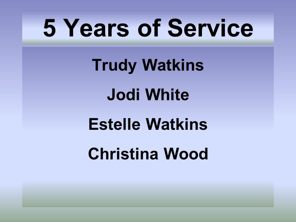 5 Years of Service Trudy Watkins Jodi White Estelle Watkins Christina Wood