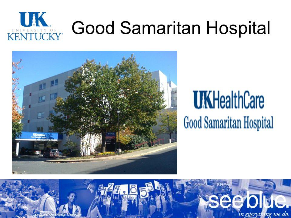 An Equal Opportunity University Good Samaritan Hospital