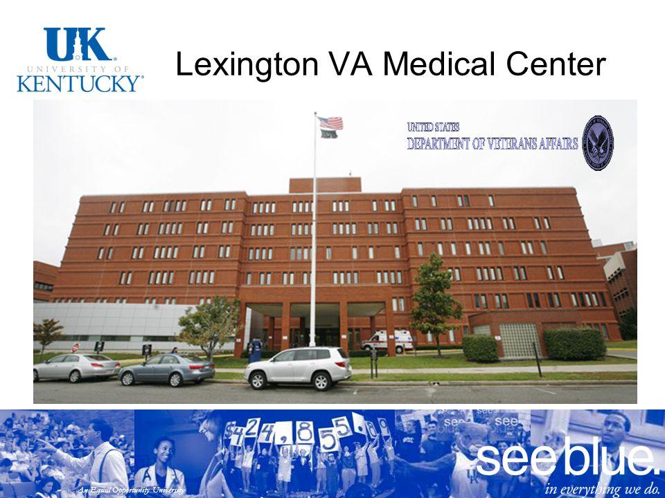 An Equal Opportunity University Lexington VA Medical Center