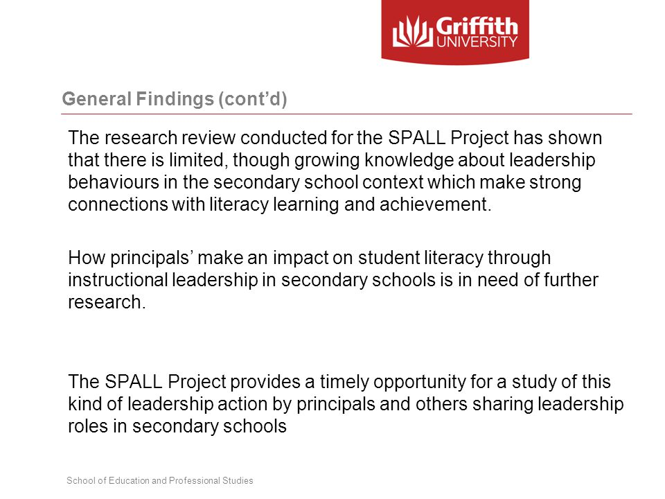 The research review conducted for the SPALL Project has shown that there is limited, though growing knowledge about leadership behaviours in the secondary school context which make strong connections with literacy learning and achievement.