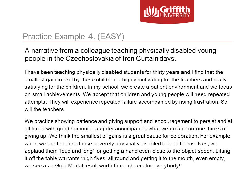 Practice Example 4. (EASY) A narrative from a colleague teaching physically disabled young people in the Czechoslovakia of Iron Curtain days. I have b