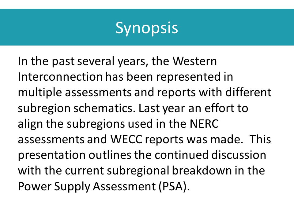 Synopsis In the past several years, the Western Interconnection has been represented in multiple assessments and reports with different subregion sche
