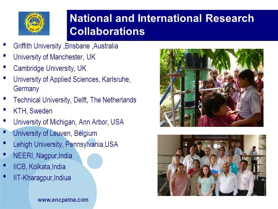 www.ancpatna.com National and International Research Collaborations Griffith University,Brisbane,Australia University of Manchester, UK Cambridge Univ