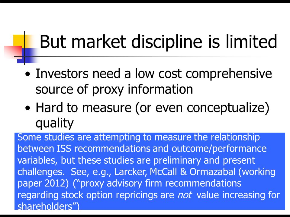 But market discipline is limited Investors need a low cost comprehensive source of proxy information Hard to measure (or even conceptualize) quality M
