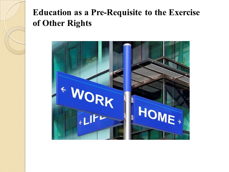 Education as a Pre-Requisite to the Exercise of Other Rights