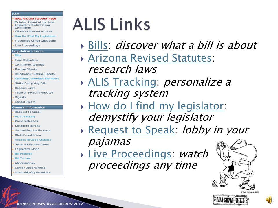  ALIS  A rizona L egislative I nformation S ystem  Official website of Arizona's State Legislature  www.azleg.gov www.azleg.gov 2 Arizona Nurses A