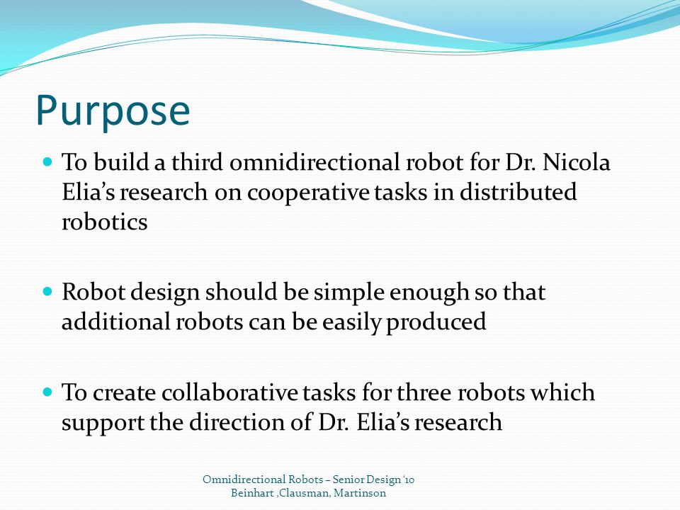 Purpose To build a third omnidirectional robot for Dr.