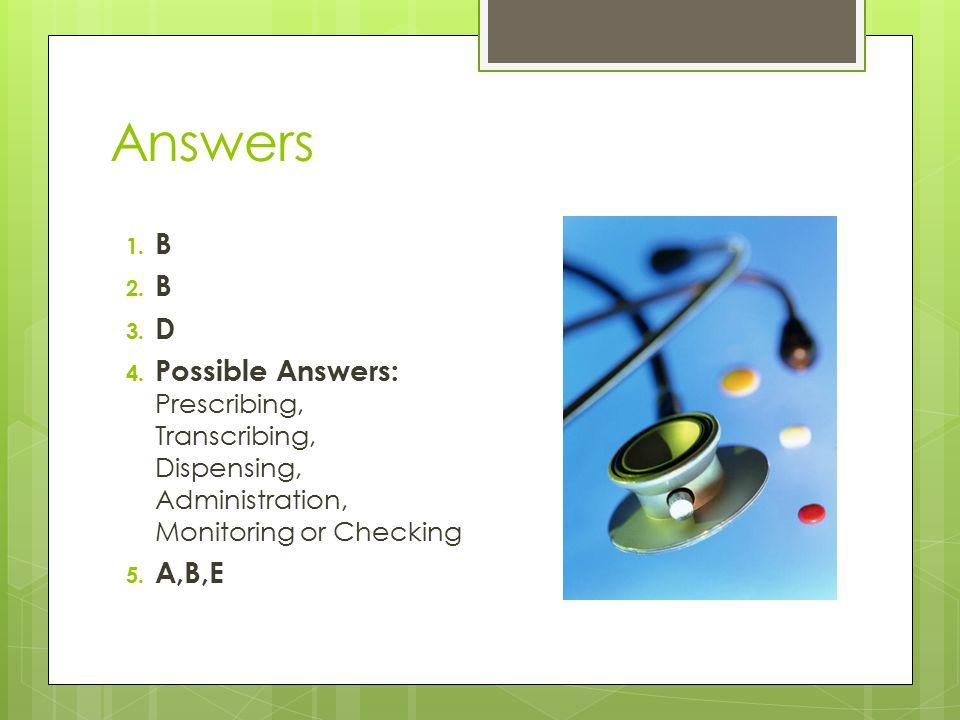 Answers 1. B 2. B 3. D 4.
