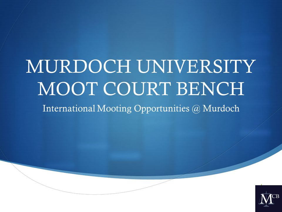 Mooting Application Process For 2014 Winter Break / S2 Moots  What are we looking for in applicants.