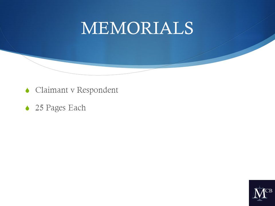 MEMORIALS  Claimant v Respondent  25 Pages Each
