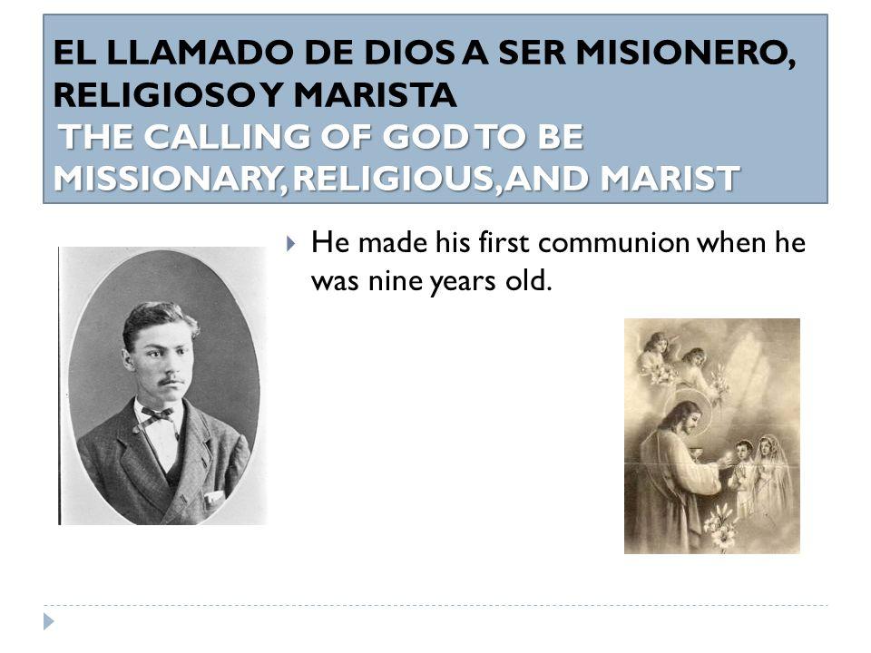 THE CALLING OF GOD TO BE MISSIONARY, RELIGIOUS, AND MARIST EL LLAMADO DE DIOS A SER MISIONERO, RELIGIOSO Y MARISTA THE CALLING OF GOD TO BE MISSIONARY, RELIGIOUS, AND MARIST  1874.