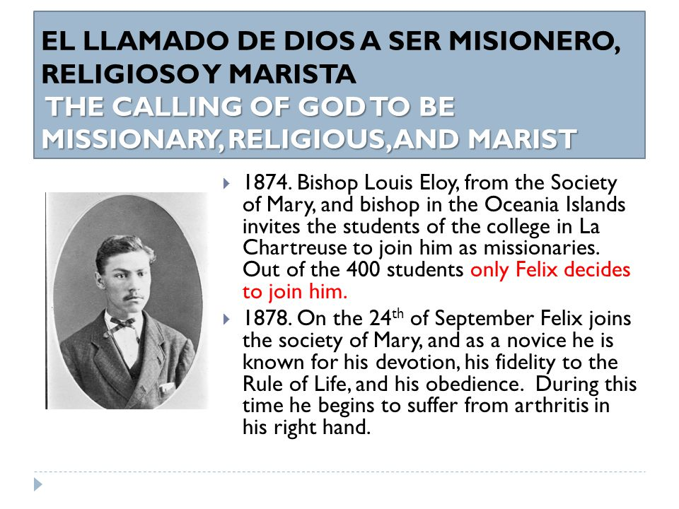 THE CALLING OF GOD TO BE MISSIONARY, RELIGIOUS, AND MARIST EL LLAMADO DE DIOS A SER MISIONERO, RELIGIOSO Y MARISTA THE CALLING OF GOD TO BE MISSIONARY, RELIGIOUS, AND MARIST  1874.
