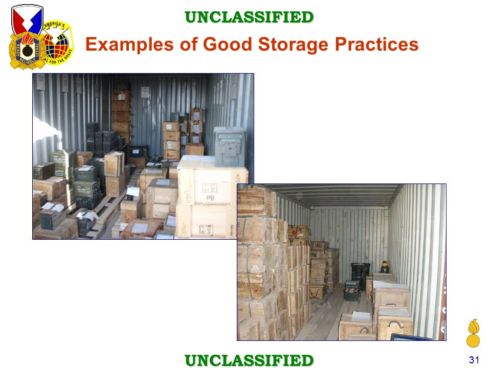 UNCLASSIFIED UNCLASSIFIED 31 Examples of Good Storage Practices