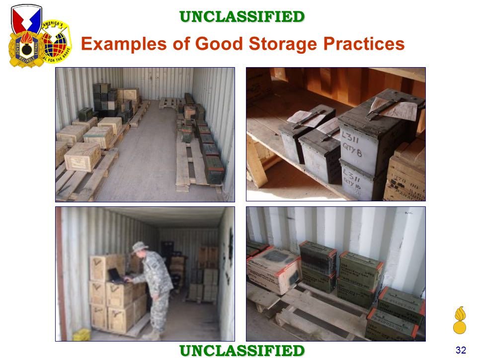 UNCLASSIFIED UNCLASSIFIED 32 Examples of Good Storage Practices