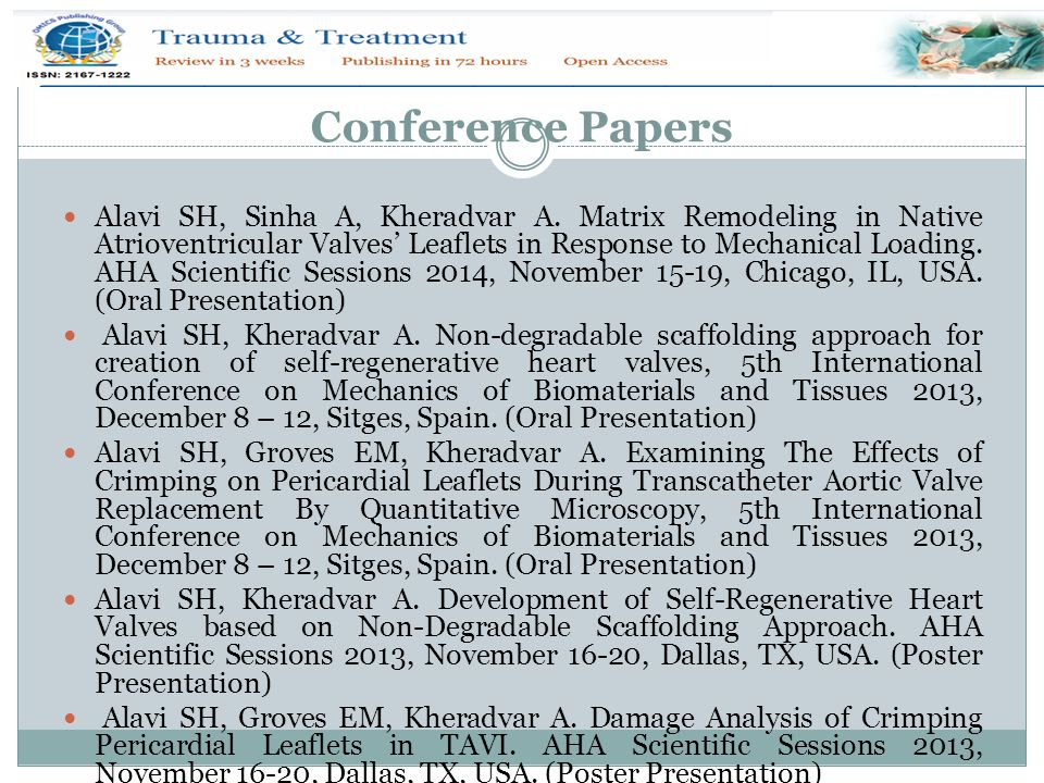 Conference Papers Alavi SH, Sinha A, Kheradvar A. Matrix Remodeling in Native Atrioventricular Valves' Leaflets in Response to Mechanical Loading. AHA
