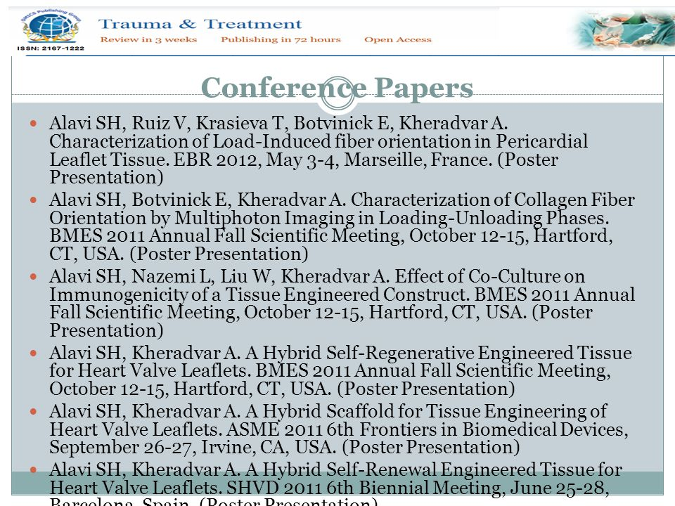 Conference Papers Alavi SH, Ruiz V, Krasieva T, Botvinick E, Kheradvar A. Characterization of Load-Induced fiber orientation in Pericardial Leaflet Ti