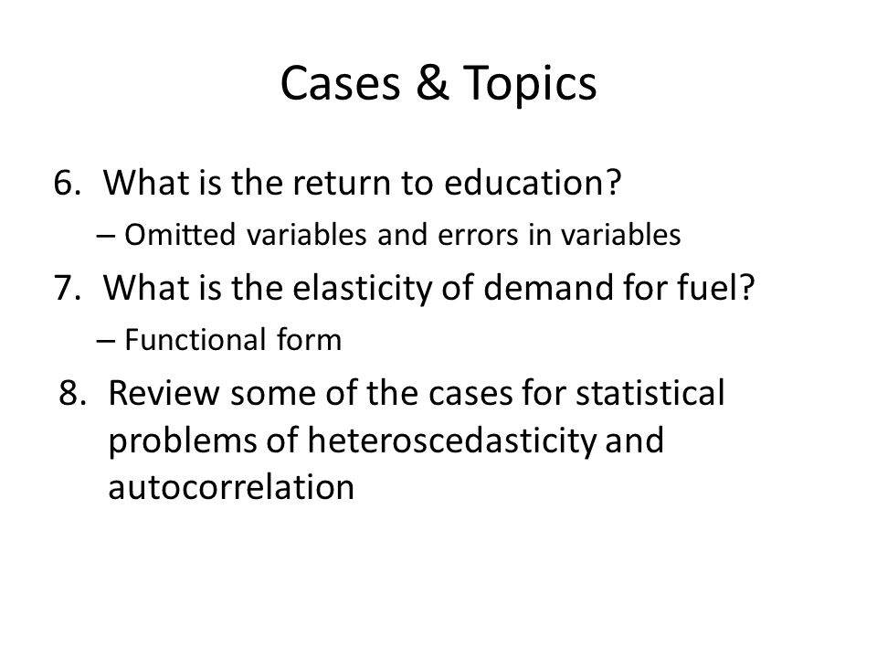 Cases & Topics 6.What is the return to education.