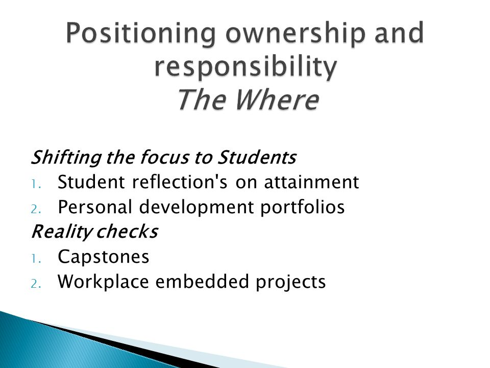 Shifting the focus to Students 1. Student reflection s on attainment 2.