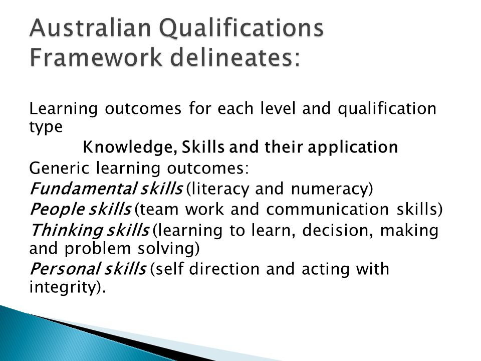 Provider Course Accreditation Standards S1: Course design is appropriate and meets qualification standards S5: Assessment is effective and student learning outcomes are achieved Qualification Standards HE awards are delivered to meet the appropriate criteria Graduate attributes (TEQSA definition) Generic learning outcomes: transferable, non-discipline specific skills that a graduate may achieve through learning that have application in study, work and life contexts.