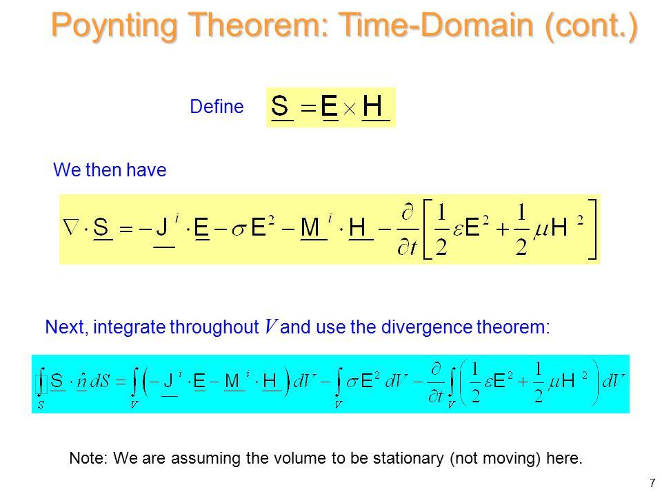 Interpretation: Poynting Theorem: Time-Domain (cont.) 8 (see next figure)