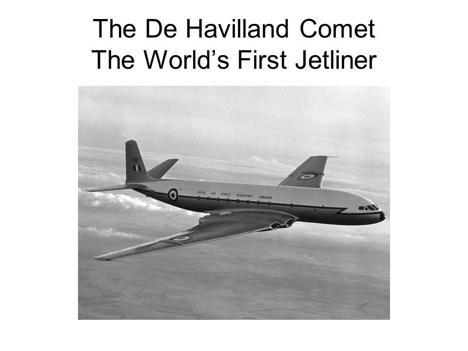 The De Havilland Comet The World's First Jetliner