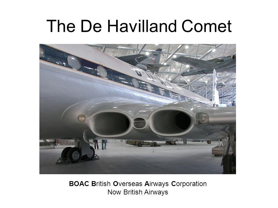 The De Havilland Comet BOAC British Overseas Airways Corporation Now British Airways