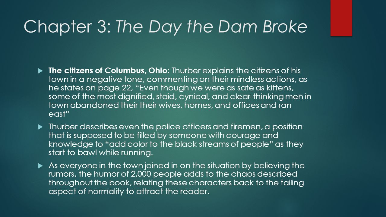 Chapter 3: The Day the Dam Broke  Dr.H. R. Mallory: As well as the officers and firemen, Dr.