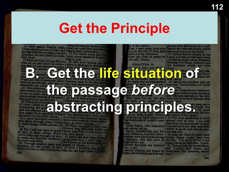 B. Get the life situation of the passage before abstracting principles. Get the Principle 112
