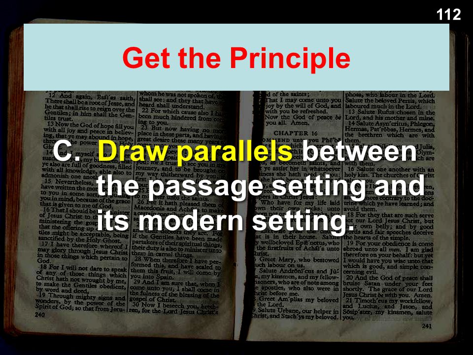 C. Draw parallels between the passage setting and its modern setting. 112 Get the Principle