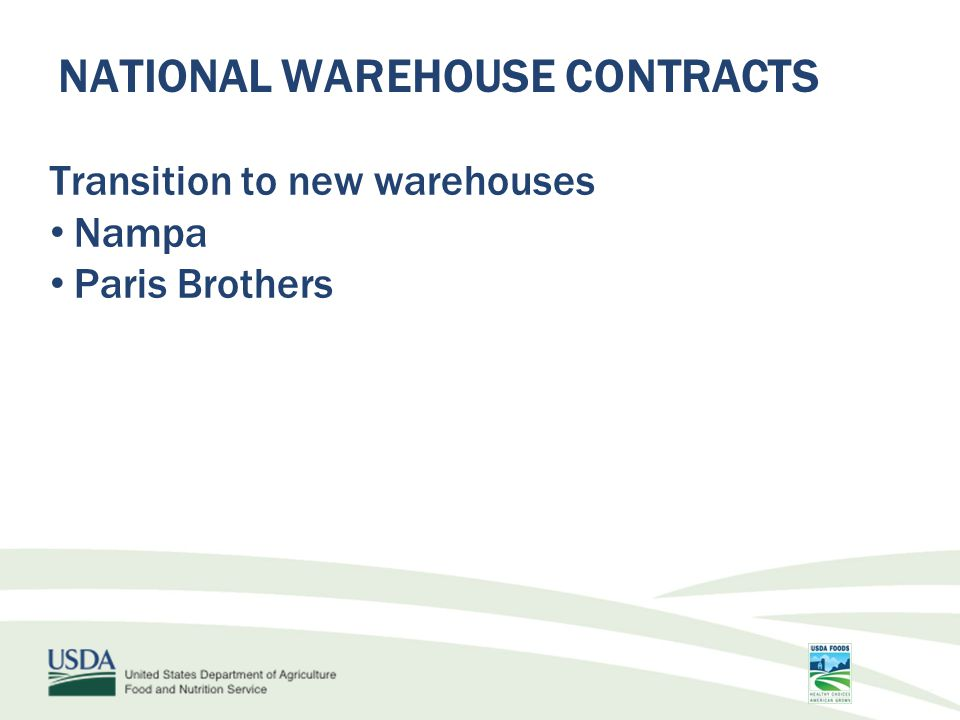 NATIONAL WAREHOUSE CONTRACTS Transition to new warehouses Nampa Paris Brothers