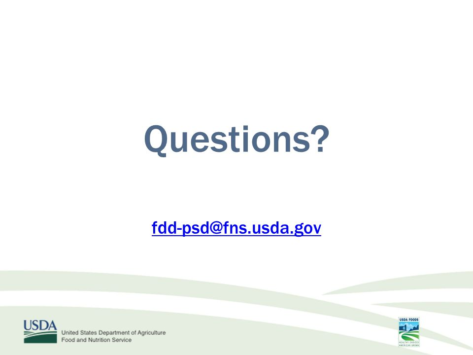 Questions? fdd-psd@fns.usda.gov