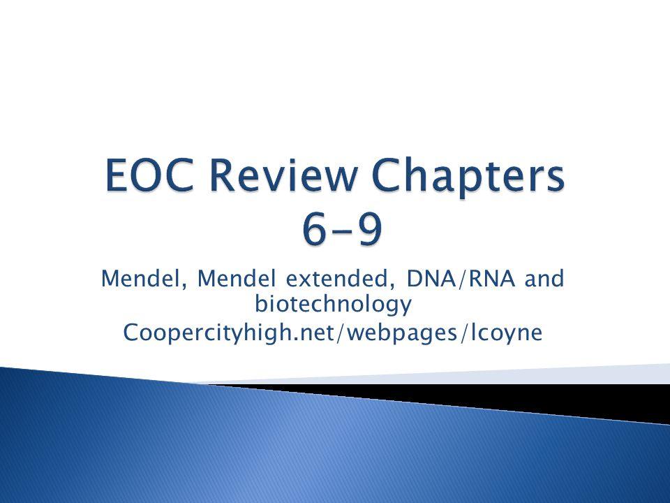 Mendel, Mendel extended, DNA/RNA and biotechnology Coopercityhigh.net/webpages/lcoyne