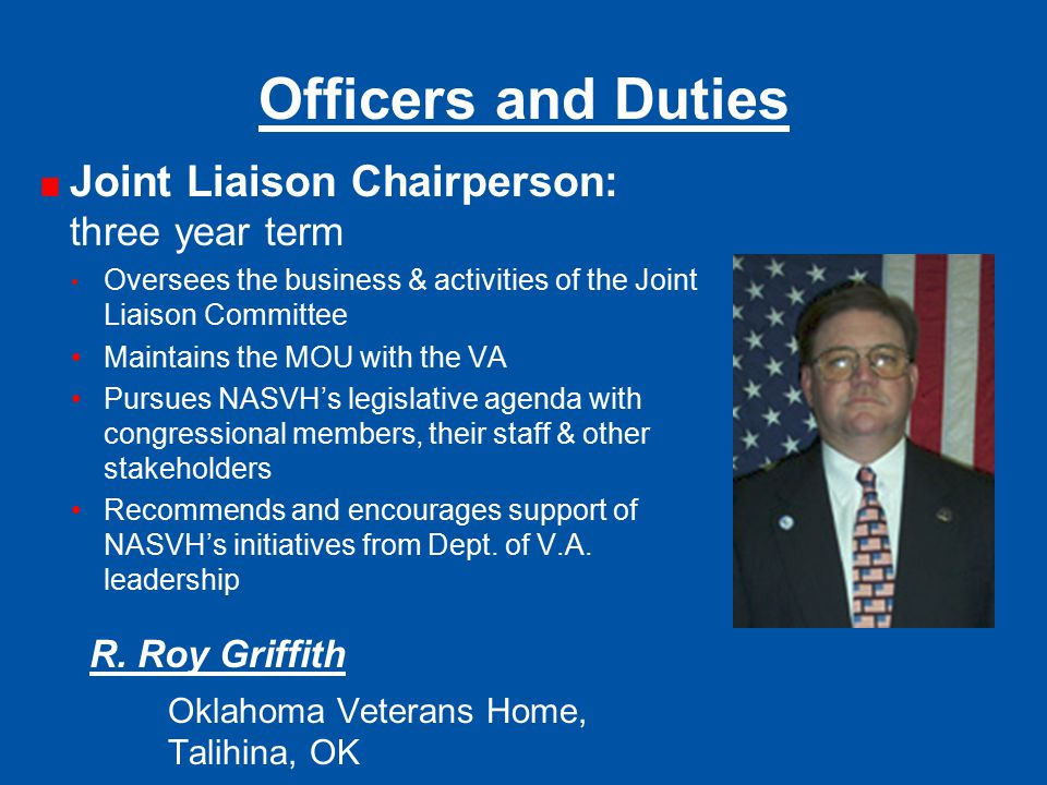 Officers and Duties Joint Liaison Chairperson: three year term Oversees the business & activities of the Joint Liaison Committee Maintains the MOU wit