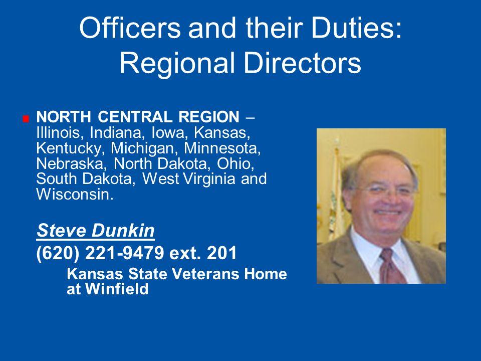 Officers and their Duties: Regional Directors NORTH CENTRAL REGION – Illinois, Indiana, Iowa, Kansas, Kentucky, Michigan, Minnesota, Nebraska, North D
