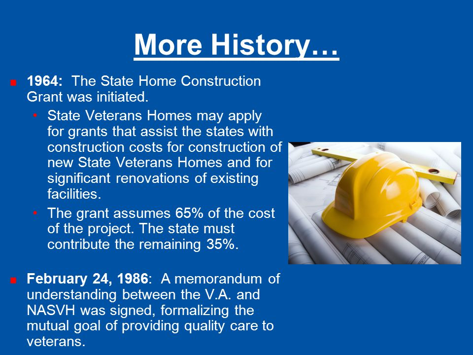 Home Enhancement Committee Chair: Colleen Rundell, Arizona SVH Initiates and implements programs which promote new State Veterans Homes or new programs which enhance the quality of life of veterans residing in existing State Veterans Homes Assists states through the process of developing, constructing and certifying new State Veterans Homes Develops and implements initiatives with other related organizations to conduct joint programs which are mutually beneficial to both organizations Researches, identifies and develops grant or gift income which further promotes the quality of life and optimal care of veterans living in State Homes Develops and implements a public relations program for the Association The Chair is appointed by the President and serves for a three-year period Composed of the Chair and three members
