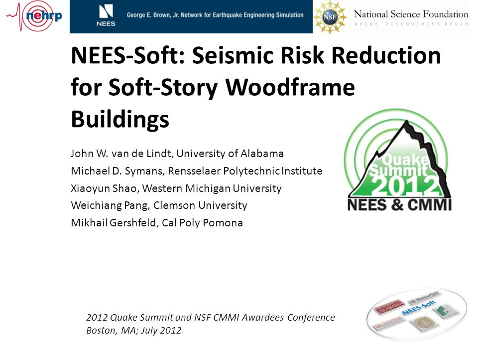 NEES-Soft: Seismic Risk Reduction for Soft-Story Woodframe Buildings John W.