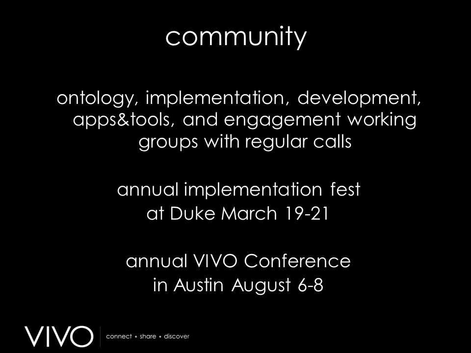 community ontology, implementation, development, apps&tools, and engagement working groups with regular calls annual implementation fest at Duke March