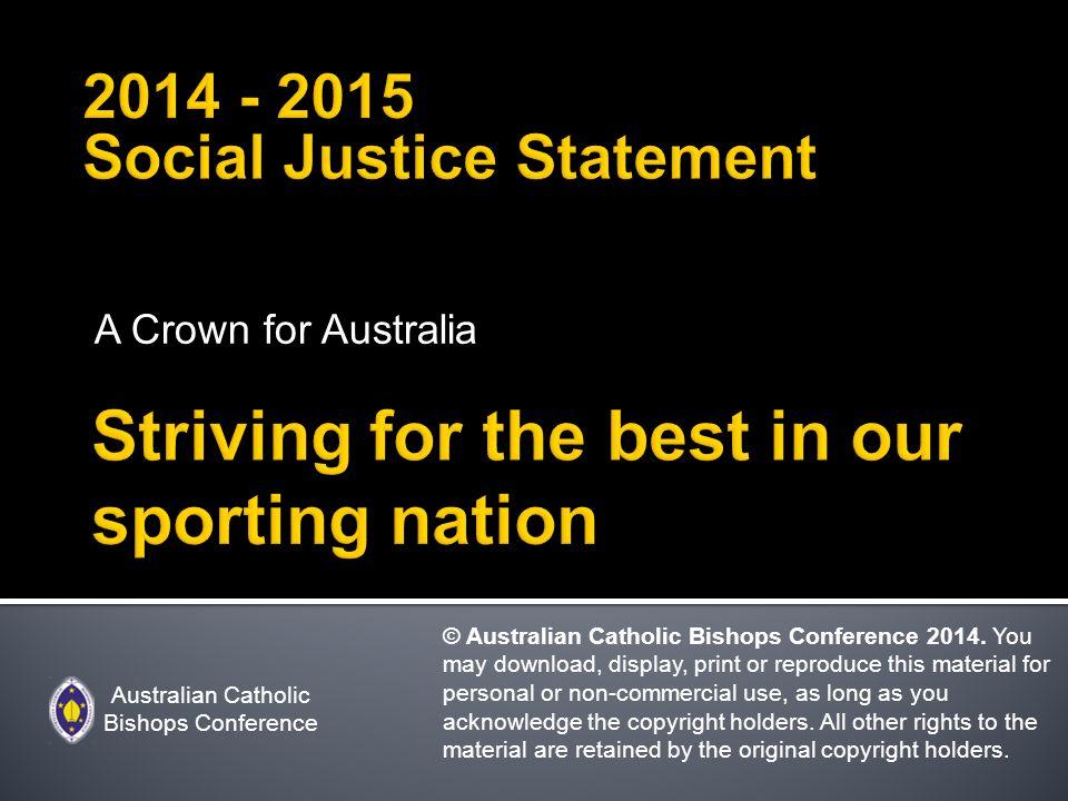A Crown for Australia Australian Catholic Bishops Conference © Australian Catholic Bishops Conference 2014.