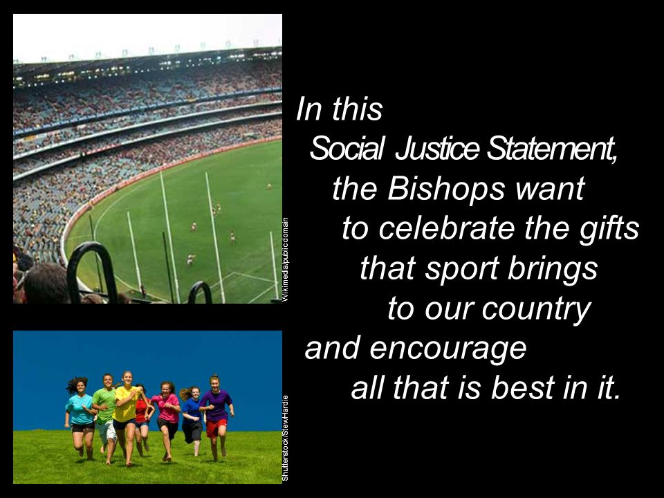 In this Social Justice Statement, the Bishops want to celebrate the gifts that sport brings to our country and encourage all that is best in it. Wikim