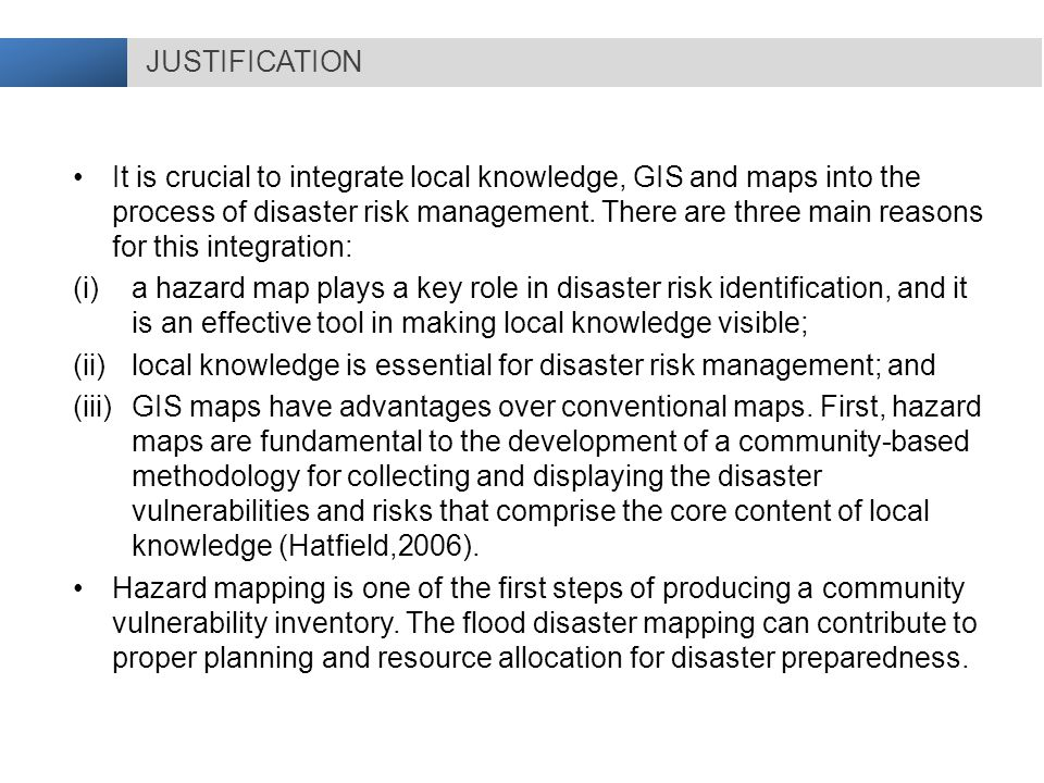 It is crucial to integrate local knowledge, GIS and maps into the process of disaster risk management.